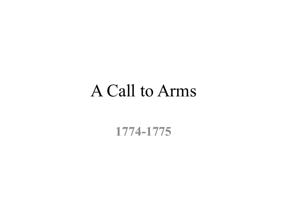 A Call to Arms 1774-1775