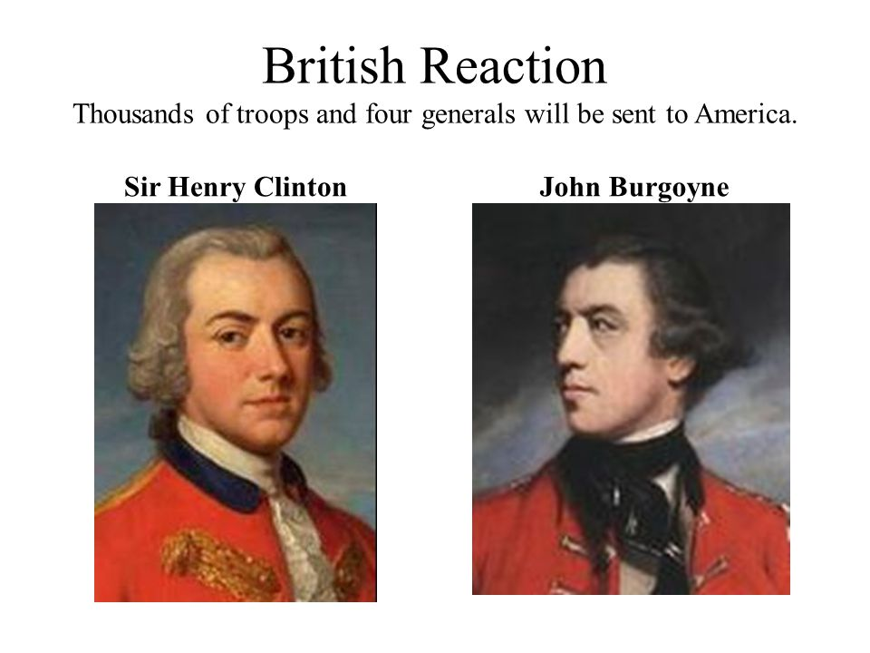 British Reaction Thousands of troops and four generals will be sent to America.