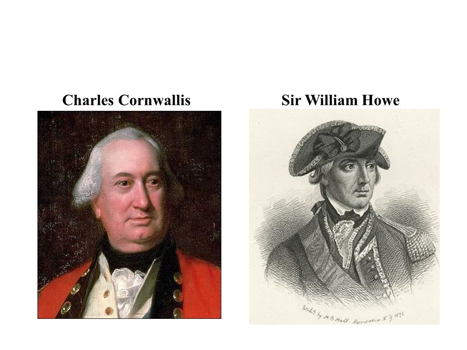 Charles Cornwallis Sir William Howe