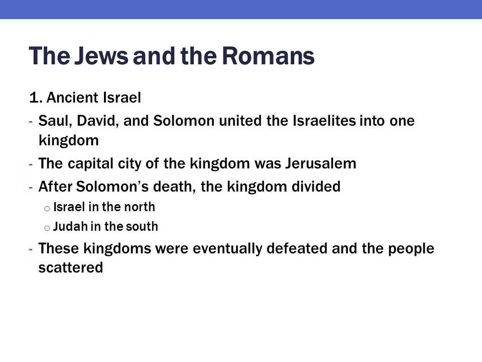 The Jews and the Romans 1. Ancient Israel