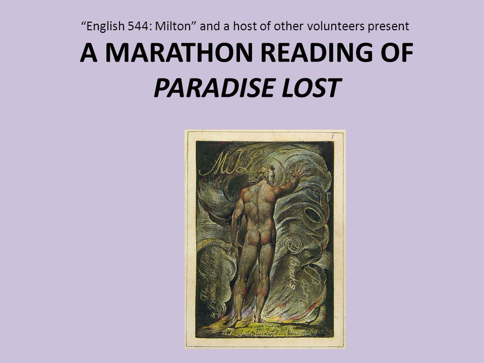 English 544: Milton and a host of other volunteers present A MARATHON READING OF PARADISE LOST