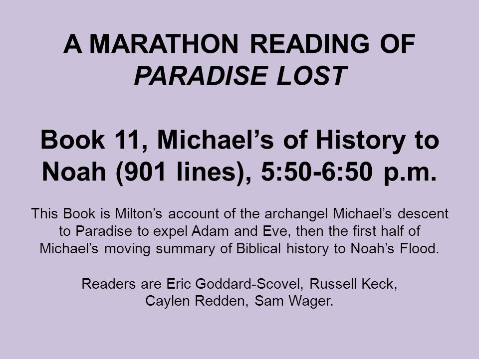 A MARATHON READING OF PARADISE LOST Book 11, Michael's of History to Noah (901 lines), 5:50-6:50 p.m.