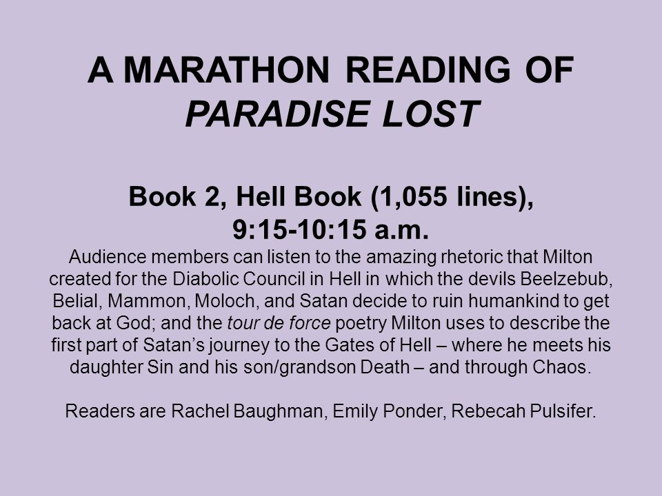 A MARATHON READING OF PARADISE LOST Book 2, Hell Book (1,055 lines), 9:15-10:15 a.m.