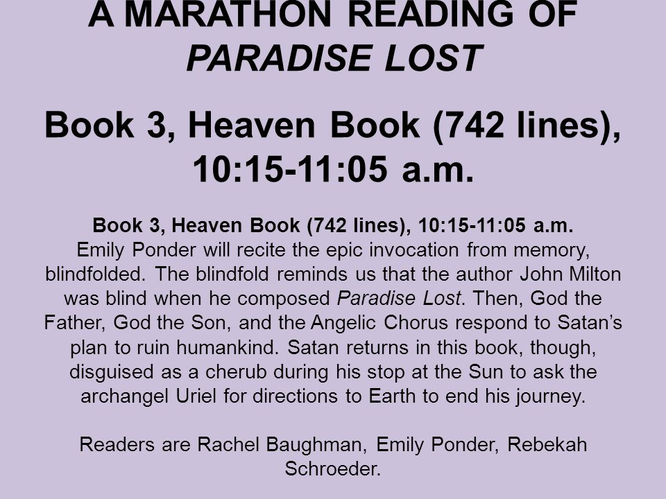 A MARATHON READING OF PARADISE LOST Book 3, Heaven Book (742 lines), 10:15-11:05 a.m.