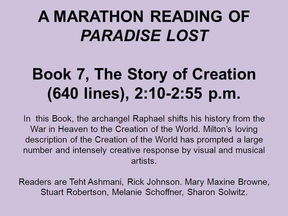 A MARATHON READING OF PARADISE LOST Book 7, The Story of Creation (640 lines), 2:10-2:55 p.m.