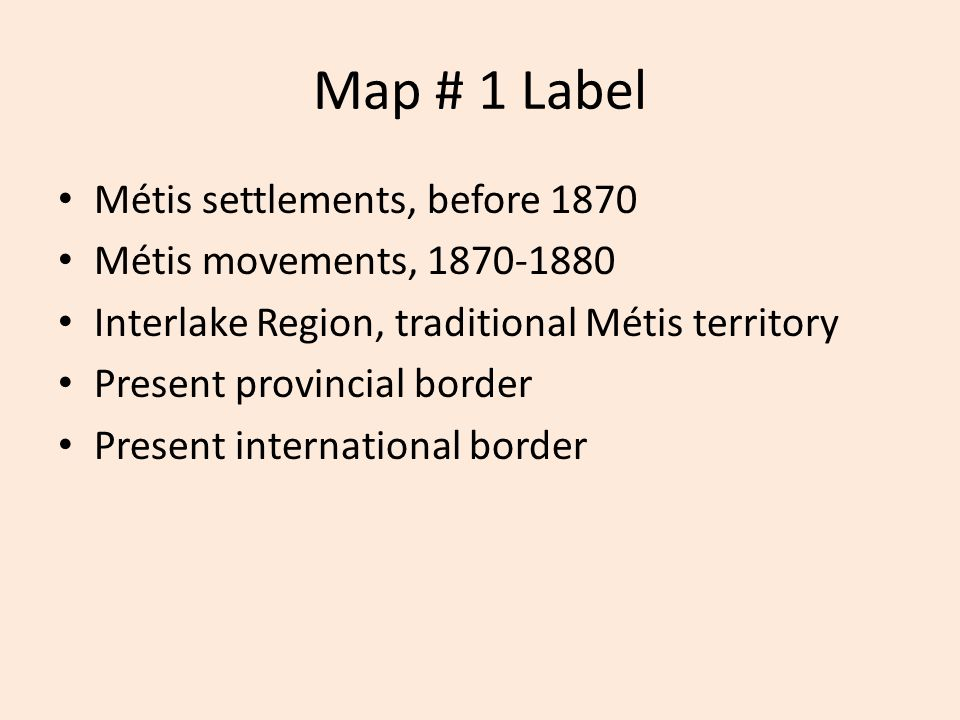 Map # 1 Label Métis settlements, before 1870