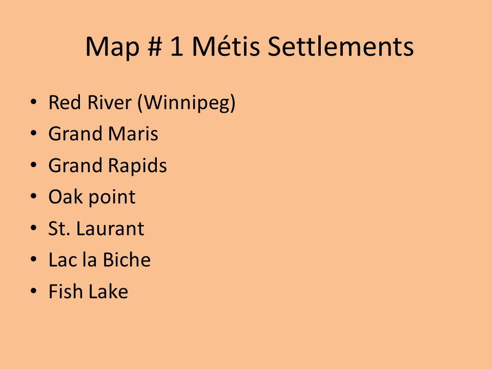 Map # 1 Métis Settlements