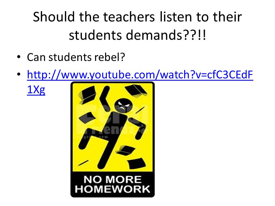 Should the teachers listen to their students demands !!