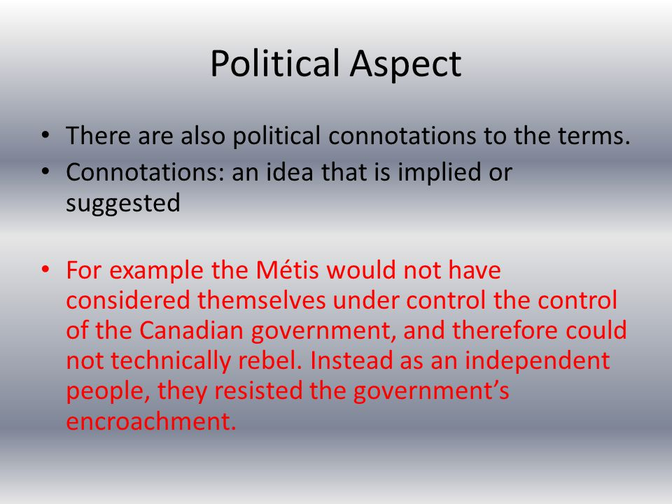 Political Aspect There are also political connotations to the terms.