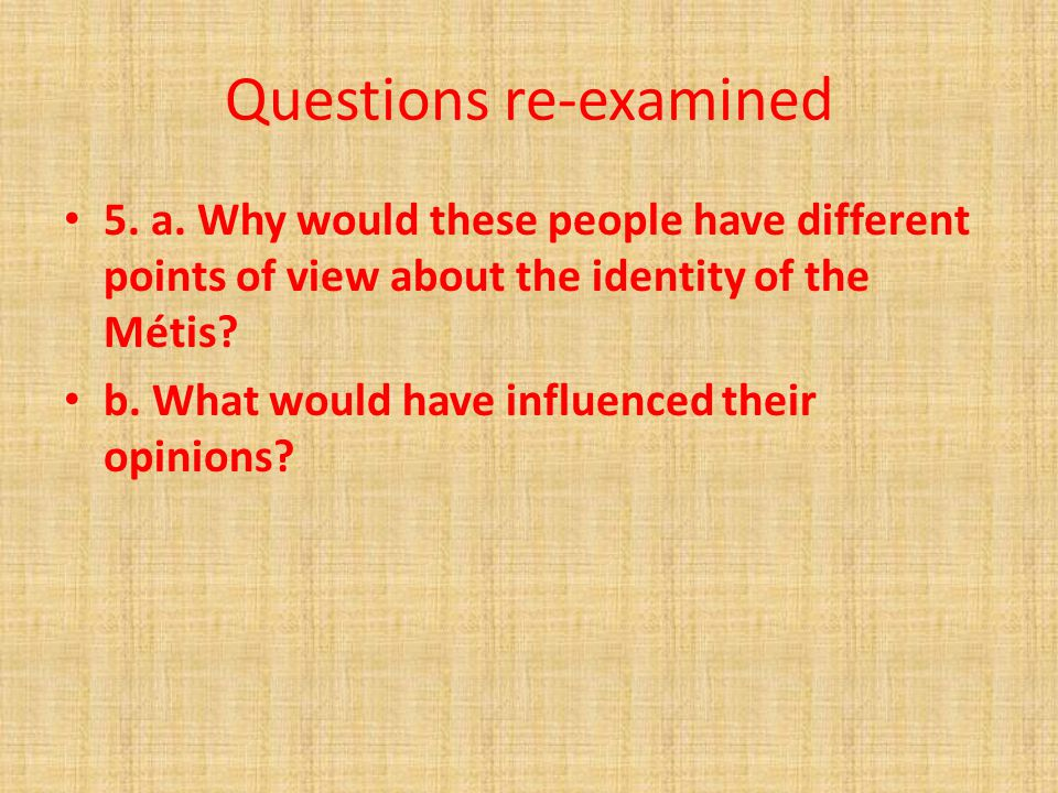 Questions re-examined