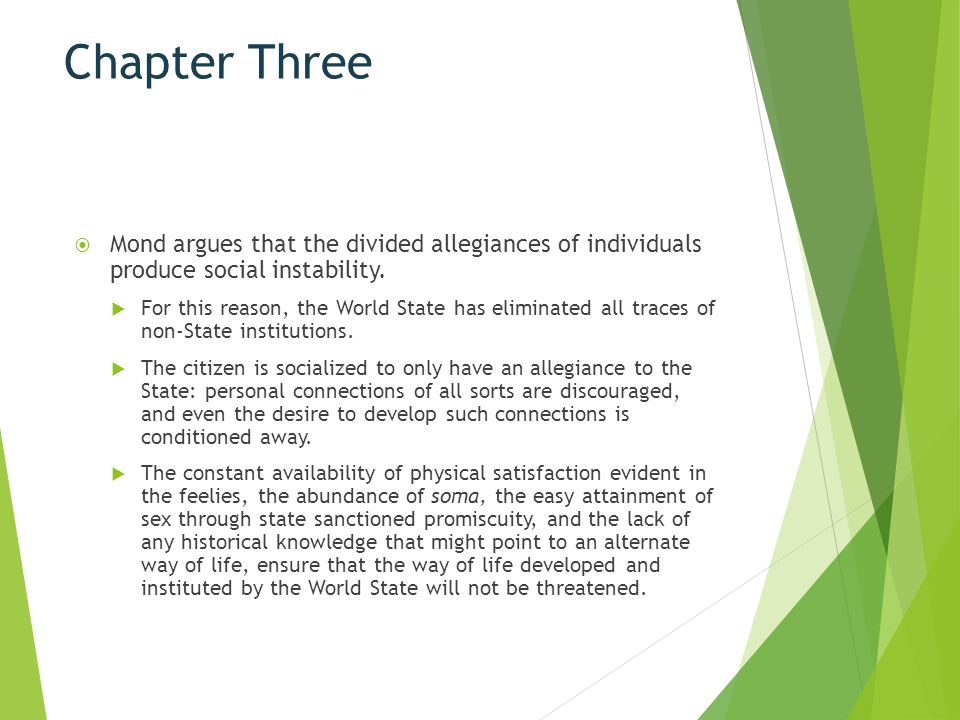 Chapter Three Mond argues that the divided allegiances of individuals produce social instability.