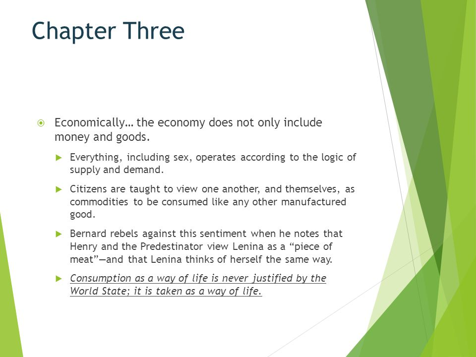 Chapter Three Economically… the economy does not only include money and goods.