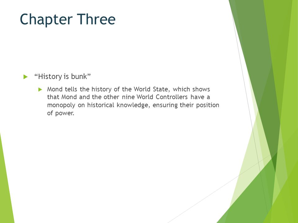 Chapter Three History is bunk