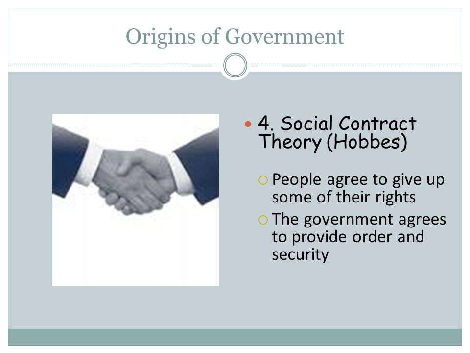 Origins of Government 4. Social Contract Theory (Hobbes)