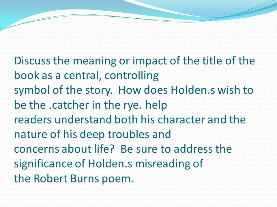 Discuss the meaning or impact of the title of the book as a central, controlling symbol of the story.