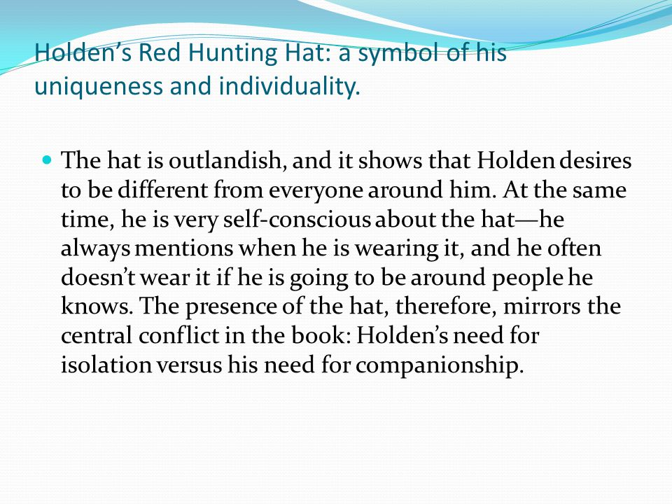 Holden's Red Hunting Hat: a symbol of his uniqueness and individuality.