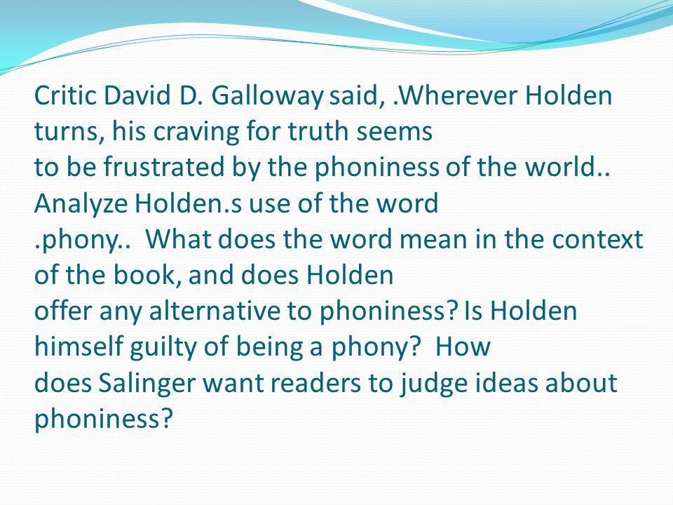 Critic David D. Galloway said,