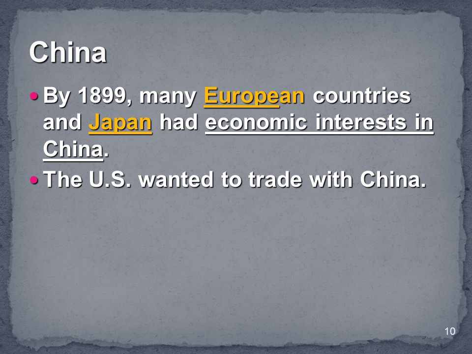 China By 1899, many European countries and Japan had economic interests in China.