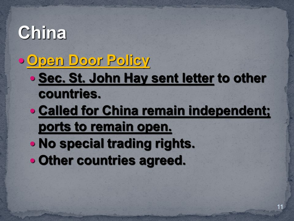 China Open Door Policy. Sec. St. John Hay sent letter to other countries. Called for China remain independent; ports to remain open.