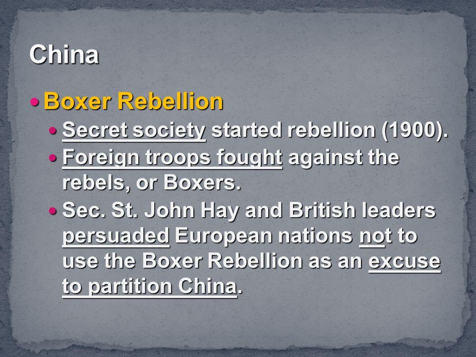 China Boxer Rebellion Secret society started rebellion (1900).