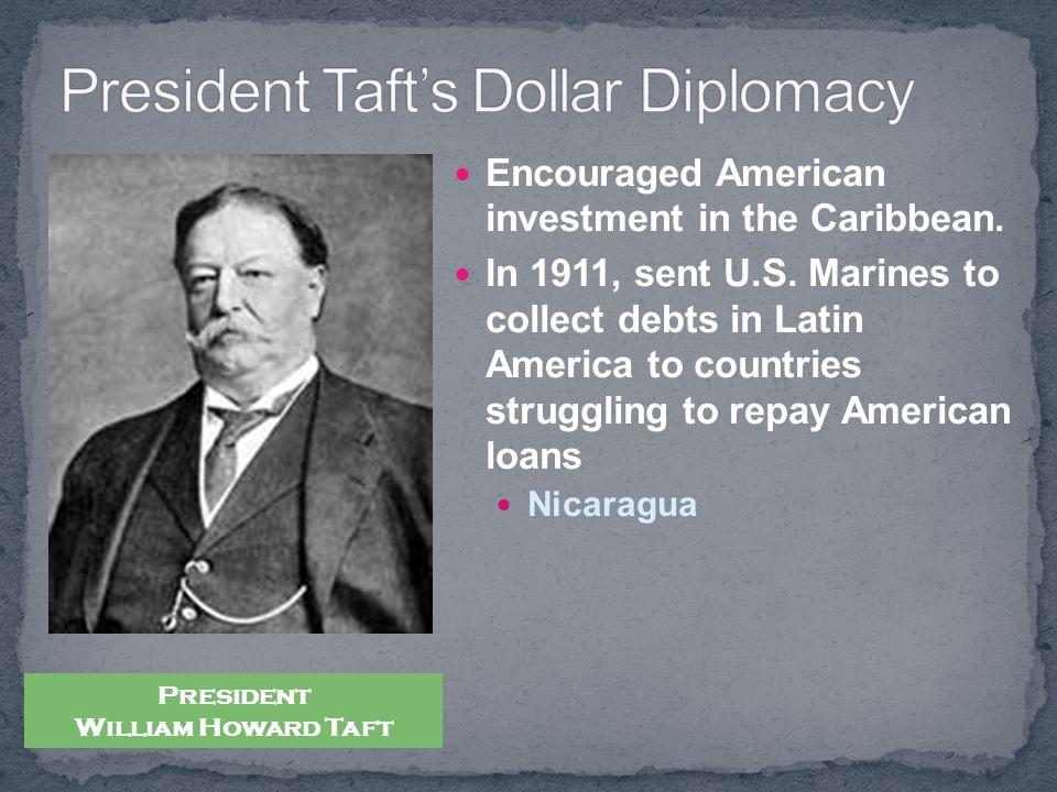 President Taft's Dollar Diplomacy