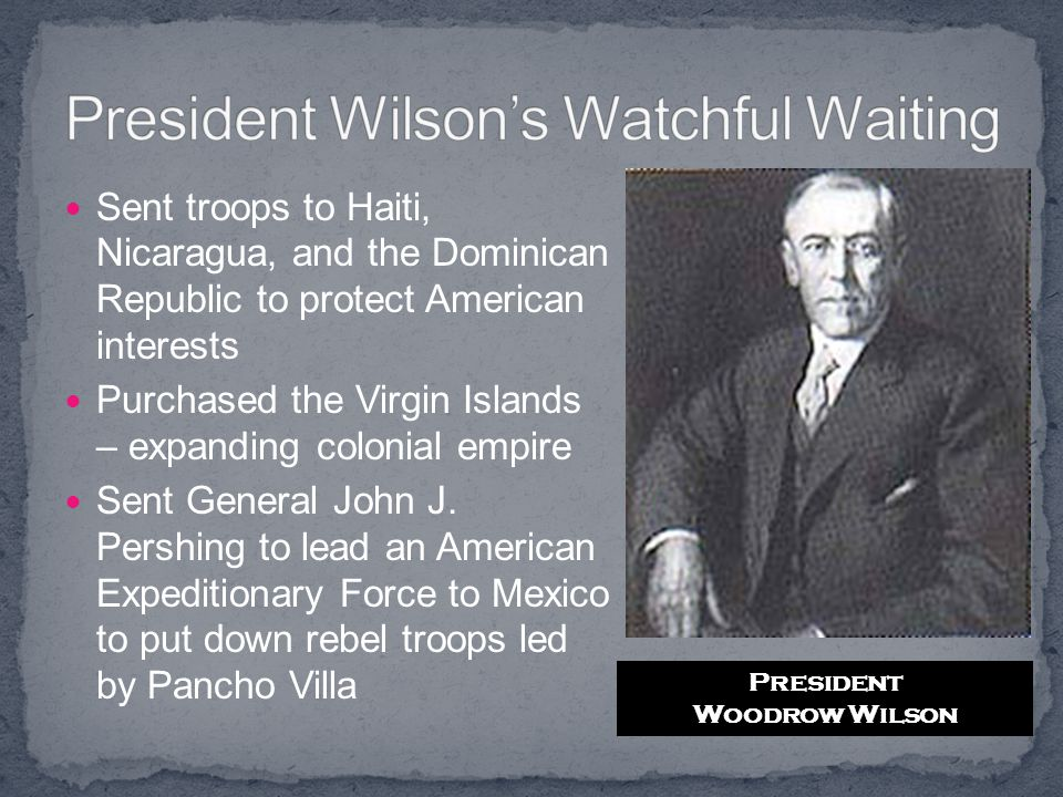President Wilson's Watchful Waiting