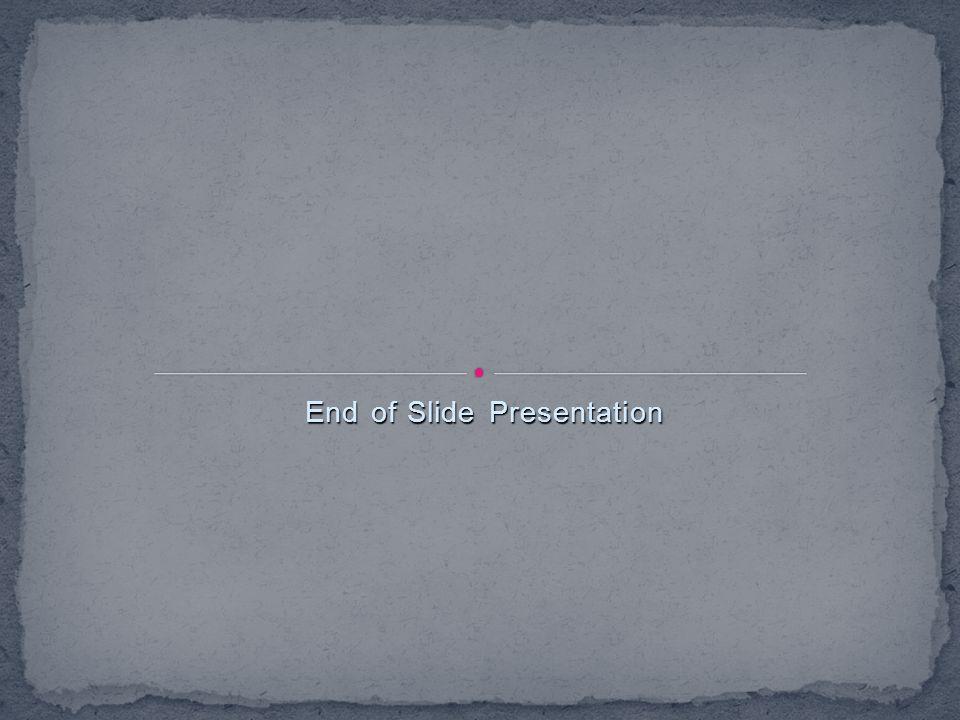 End of Slide Presentation