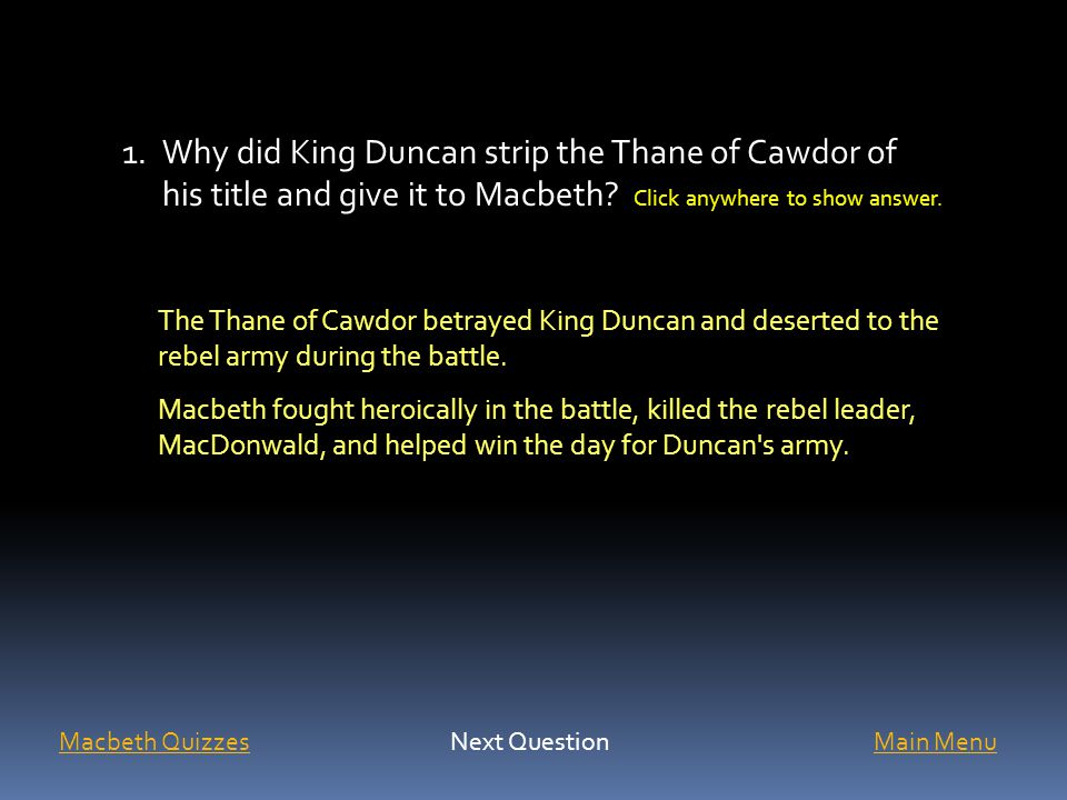 Why did King Duncan strip the Thane of Cawdor of his title and give it to Macbeth Click anywhere to show answer.