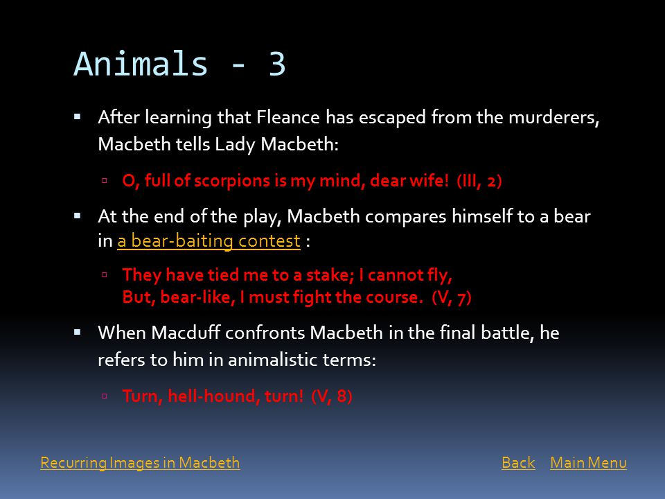 Animals - 3 After learning that Fleance has escaped from the murderers, Macbeth tells Lady Macbeth: