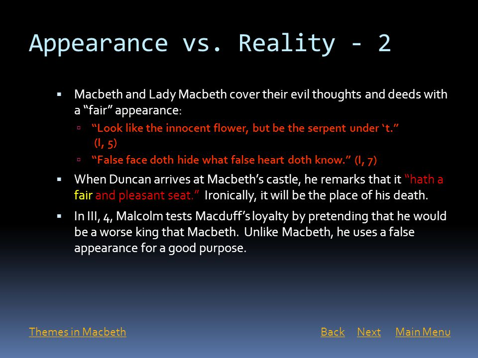 Discuss the theme of appearance and reality in Shakespeare's play, Macbeth.