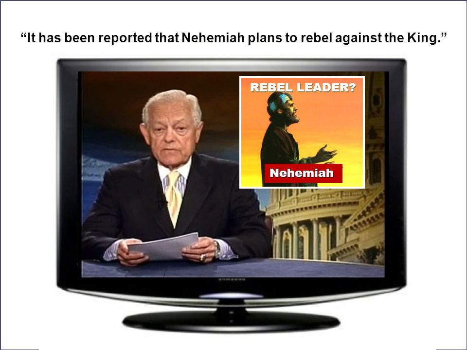 It has been reported that Nehemiah plans to rebel against the King.