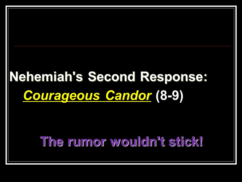 Nehemiah s Second Response: