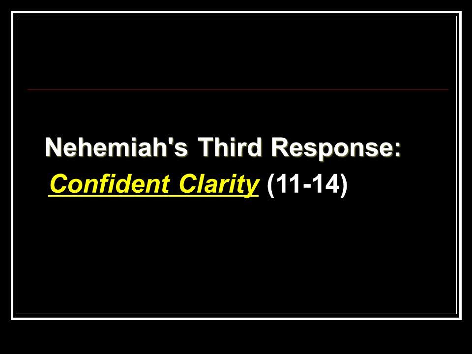 Nehemiah s Third Response: