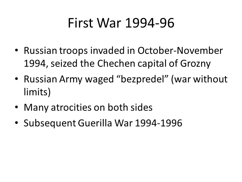 First War 1994-96 Russian troops invaded in October-November 1994, seized the Chechen capital of Grozny.