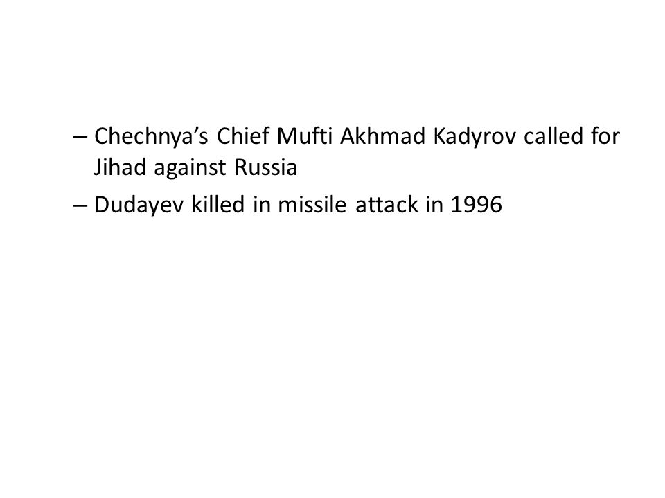 Chechnya's Chief Mufti Akhmad Kadyrov called for Jihad against Russia