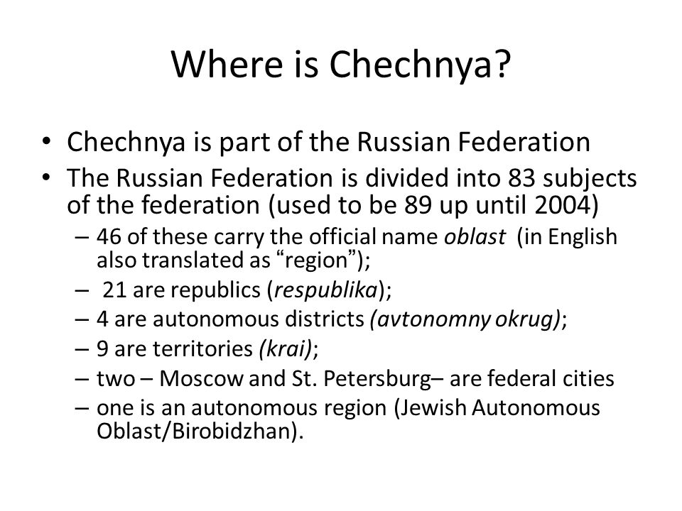 Where is Chechnya Chechnya is part of the Russian Federation