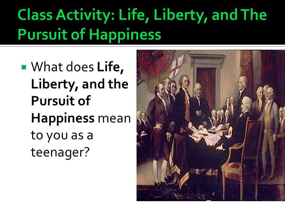 Class Activity: Life, Liberty, and The Pursuit of Happiness