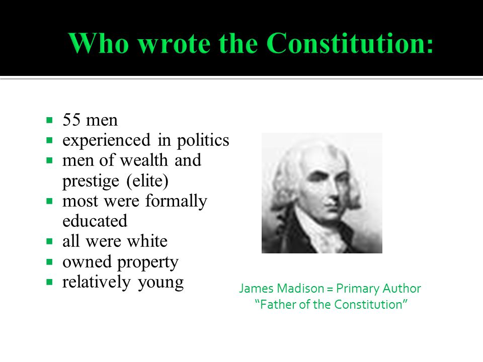 Who wrote the Constitution: