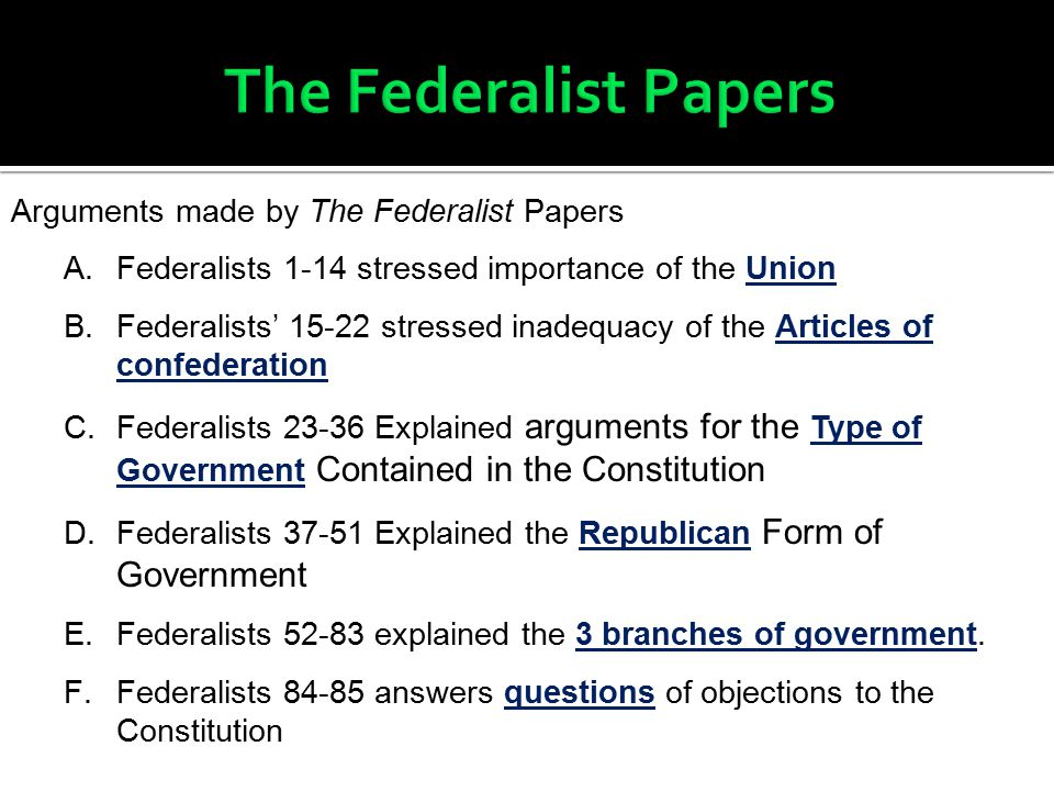 The Federalist Papers Arguments made by The Federalist Papers