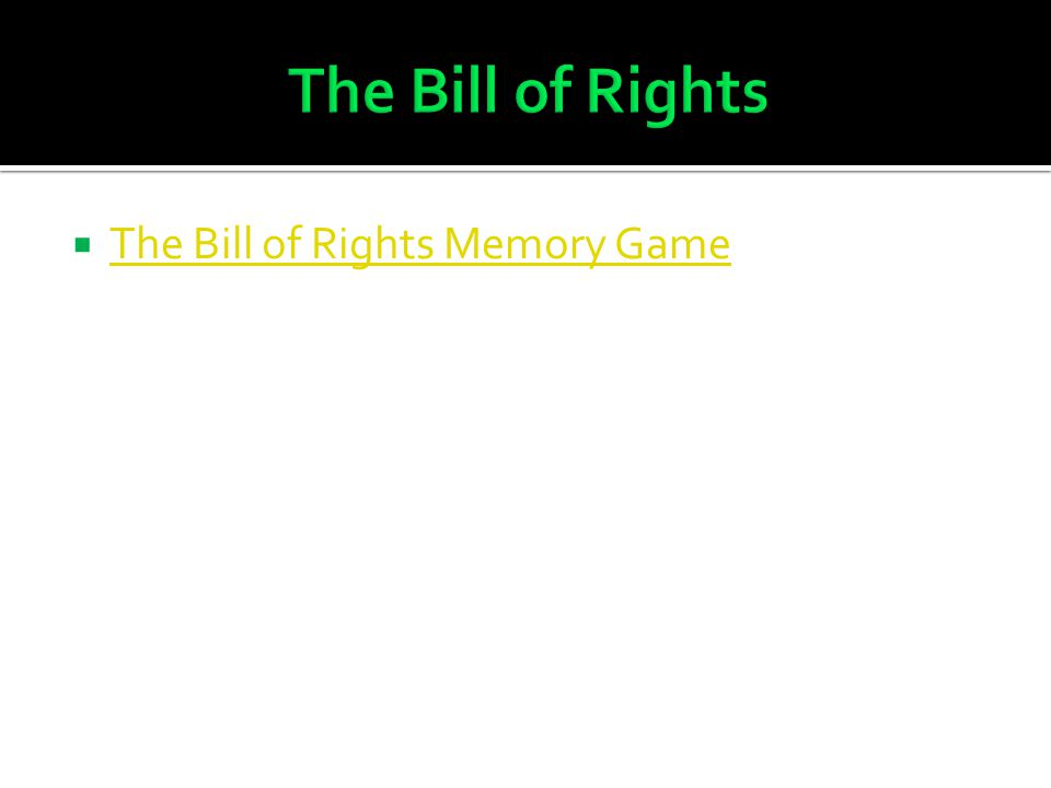 The Bill of Rights The Bill of Rights Memory Game