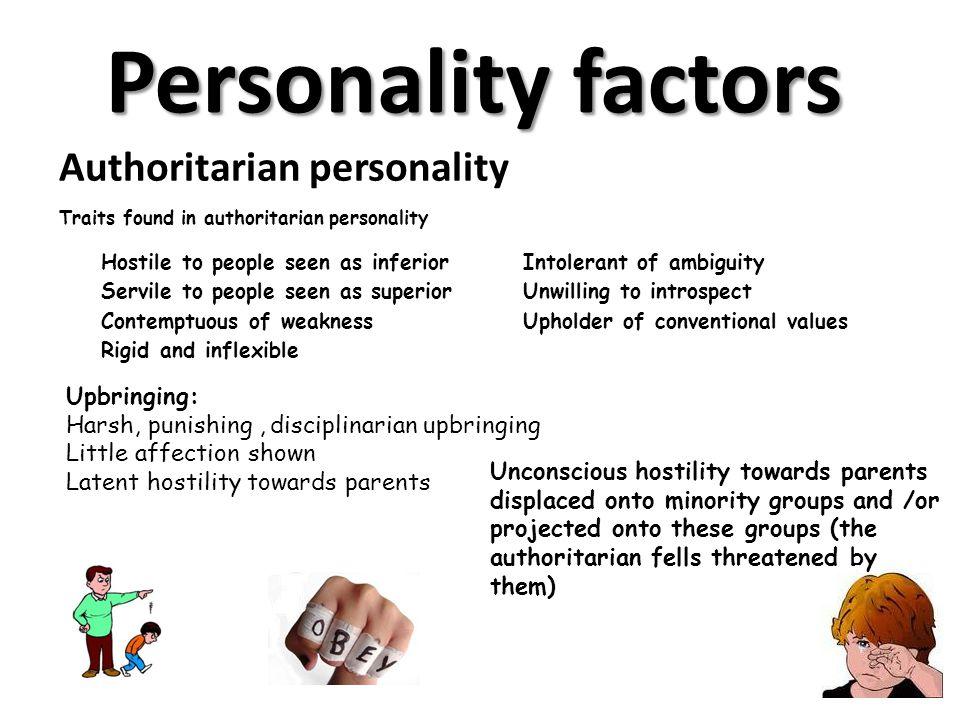 Personality factors Authoritarian personality Upbringing: