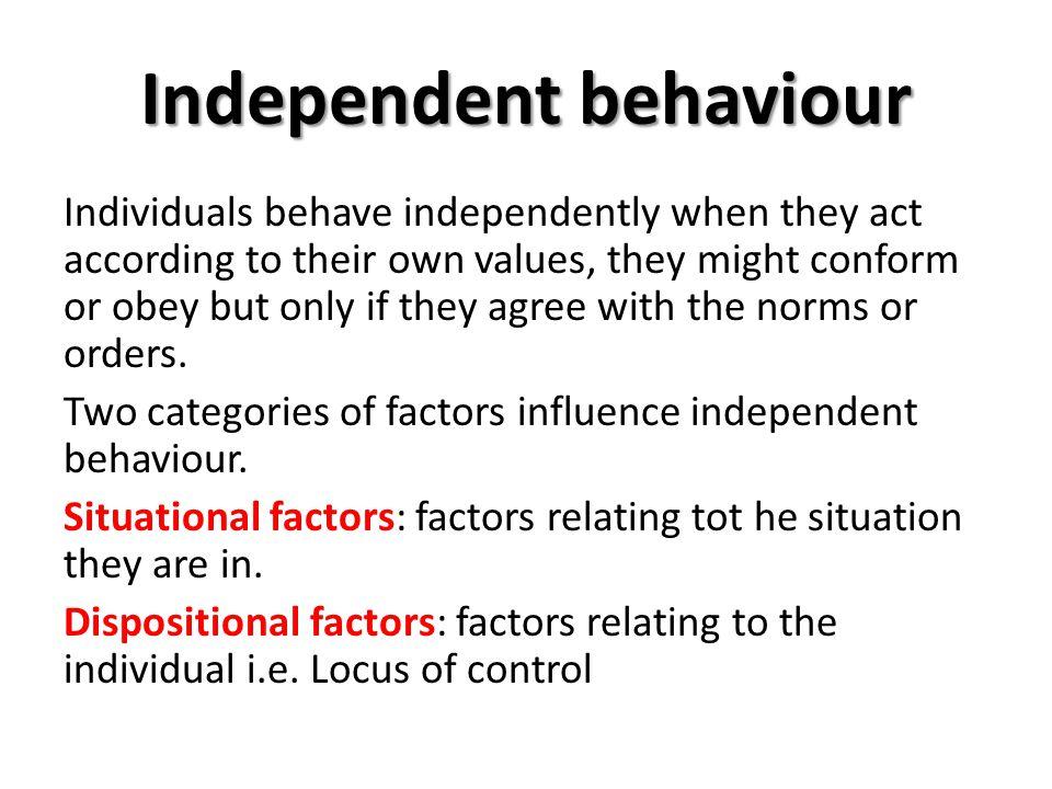 Independent behaviour