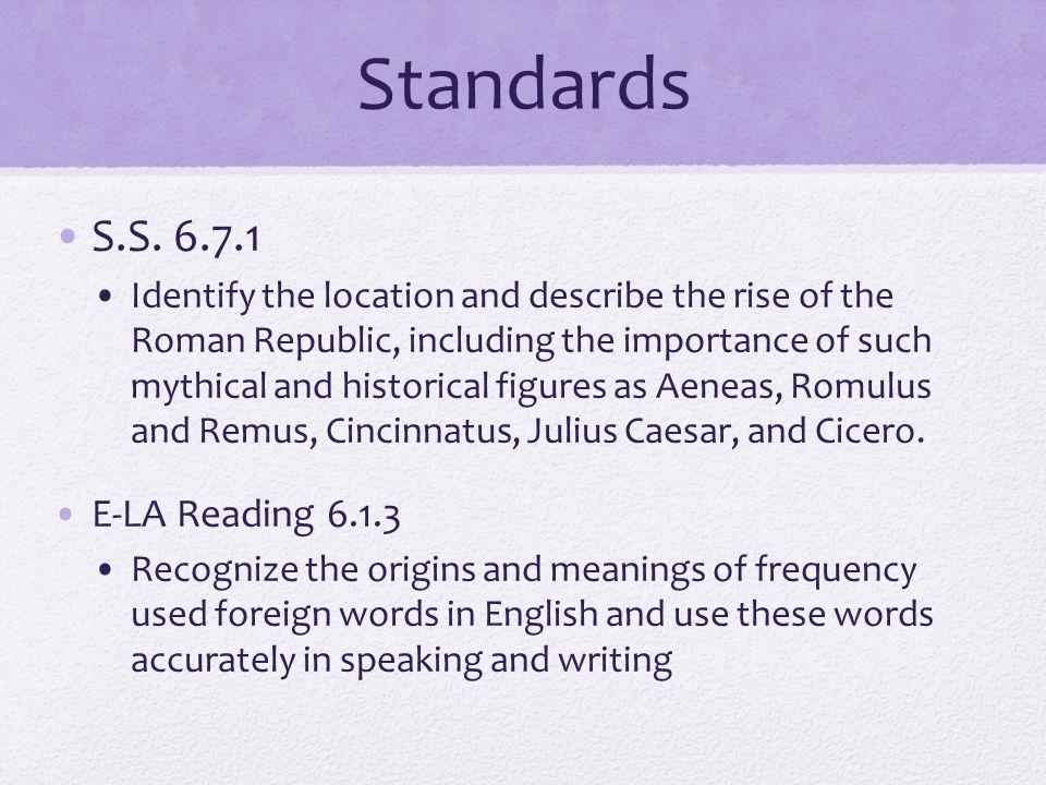 Standards S.S. 6.7.1 E-LA Reading 6.1.3
