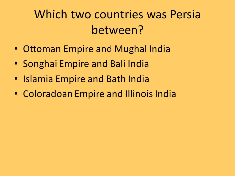 Which two countries was Persia between