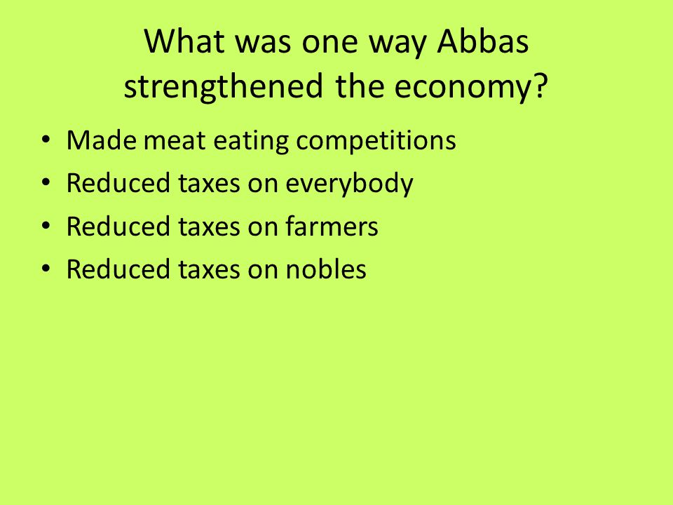 What was one way Abbas strengthened the economy