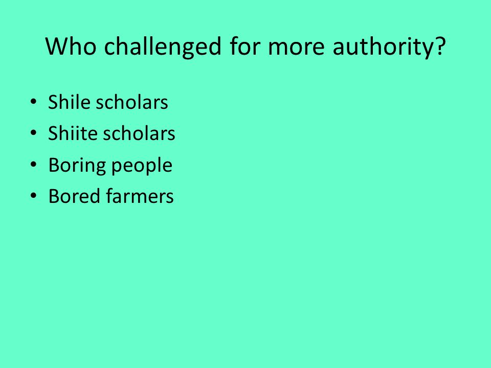 Who challenged for more authority