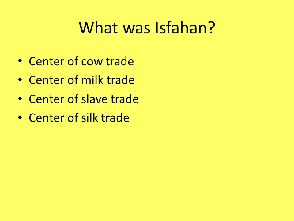 What was Isfahan Center of cow trade Center of milk trade