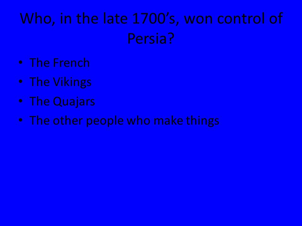 Who, in the late 1700's, won control of Persia