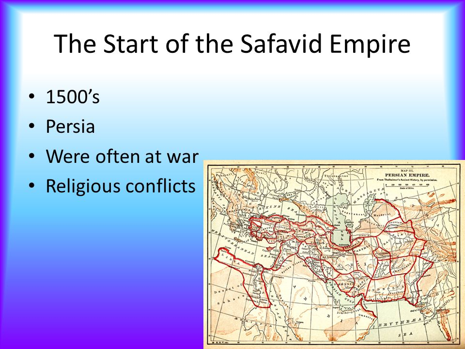 The Start of the Safavid Empire