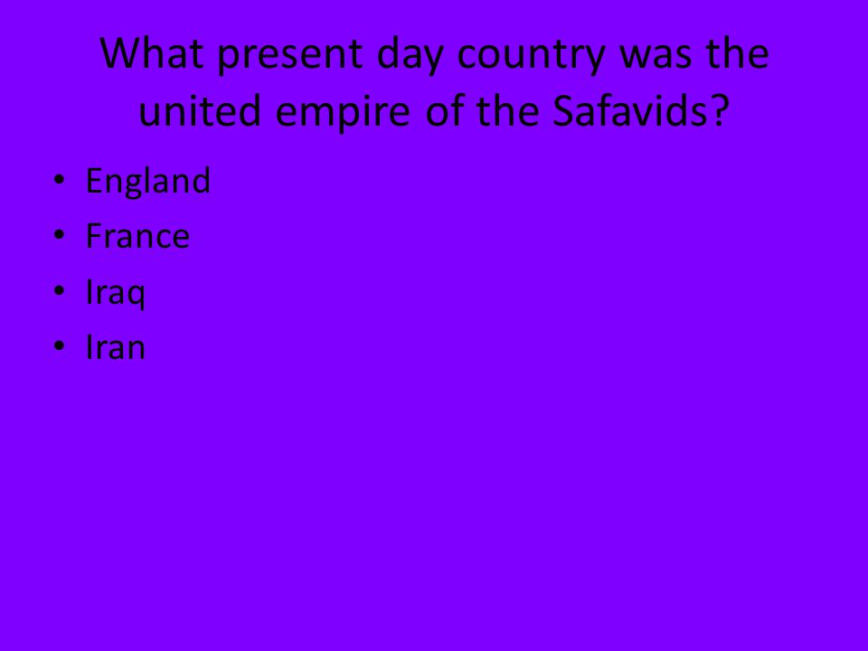 What present day country was the united empire of the Safavids